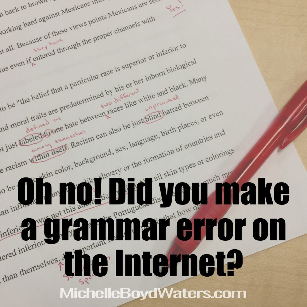 Oh no! Did you make a grammar error on the Internet?