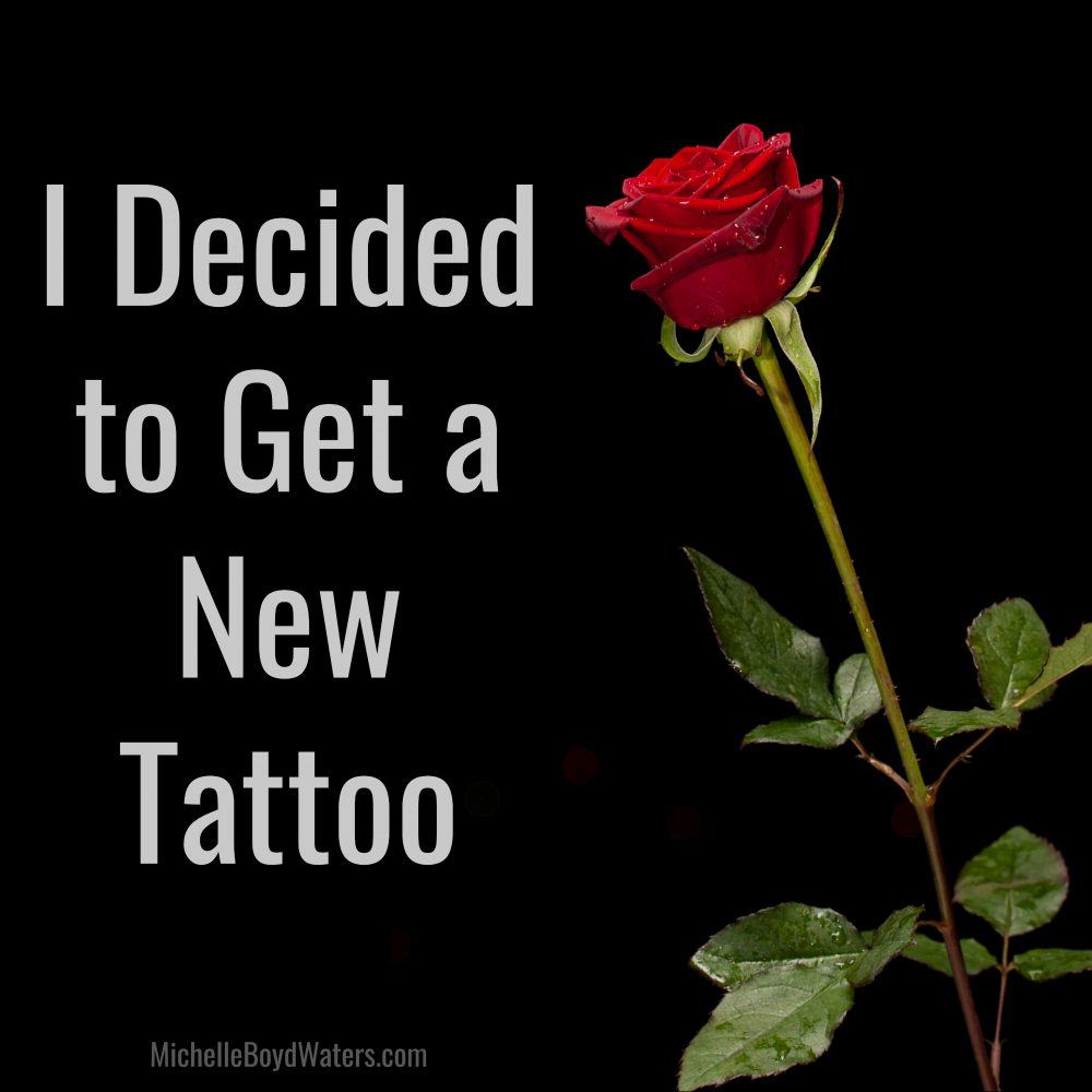 I Decided to Get a New Tattoo
